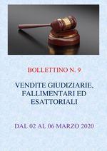 BOLLETTINO N. 9 - ASTE GIUDIZIARIE, FALLIMENTARI ED ESATTORIALI DAL 02 AL 06 MARZO 2020